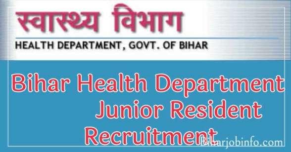 Bihar Health Department Junior Resident Recruitment