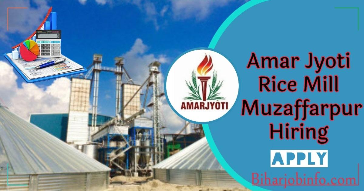 Amar Jyoti Rice Mill Muzaffarpur Hiring