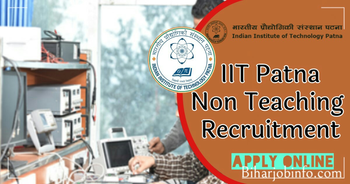 IIT Patna Non Teaching Recruitment