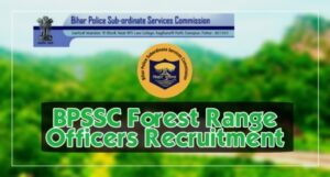 BPSSC Forest Range Officers Recruitment
