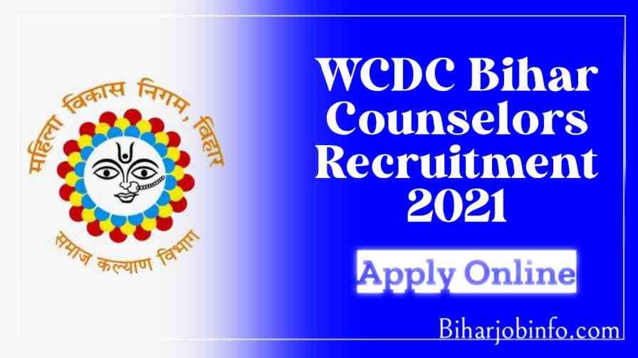 WCDC Bihar Counselors Recruitment